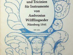Bicinien und Tricinien fur Instrumente von Ambrosius Wifflingseder Nurnberg 1561