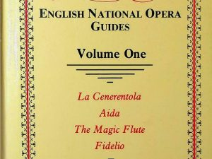 English National Opera Guides – Volume One: