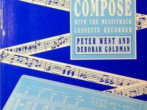 Record & Compose: Creative Recording with the Multitrack Cassette Recorder