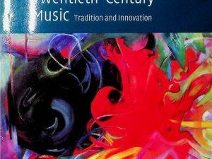 Exploring Twentieth-Century Music: Tradition and Innovation