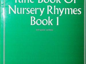The Easiest Tune Book Of Nursery Rhymes Book 1