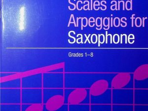 Scales and Arpeggios For Saxophone Grades 1-8
