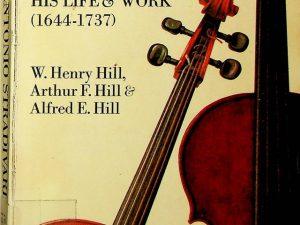 Antonio Stradivari His Life & Work (1644-1737)